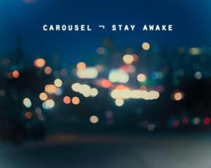 carouselstayawake