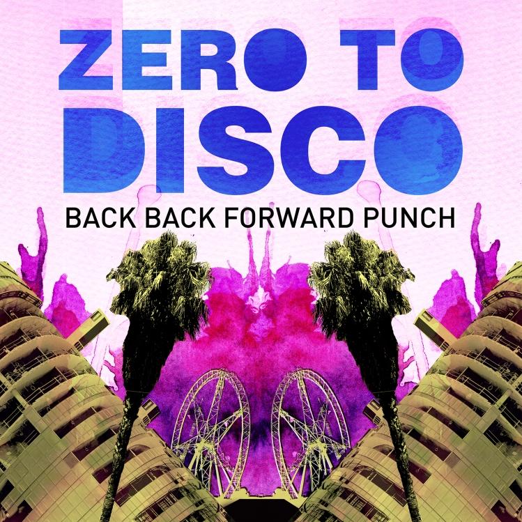 bacbackforwardpunchzerotodisco