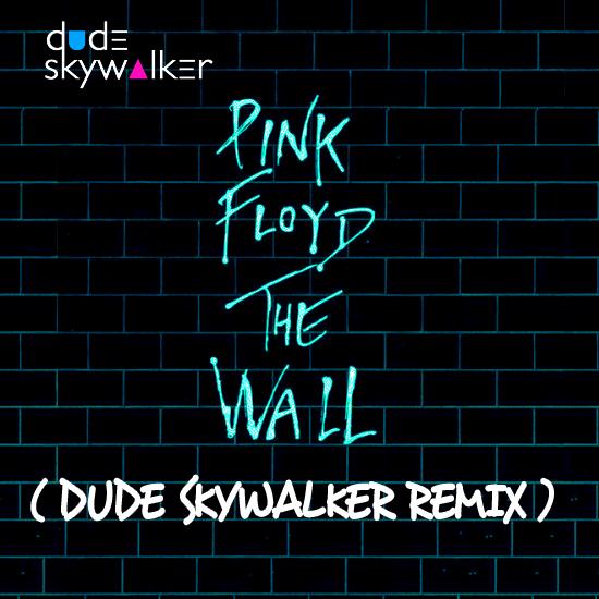 dudeskywalkerpinkfloydthewall