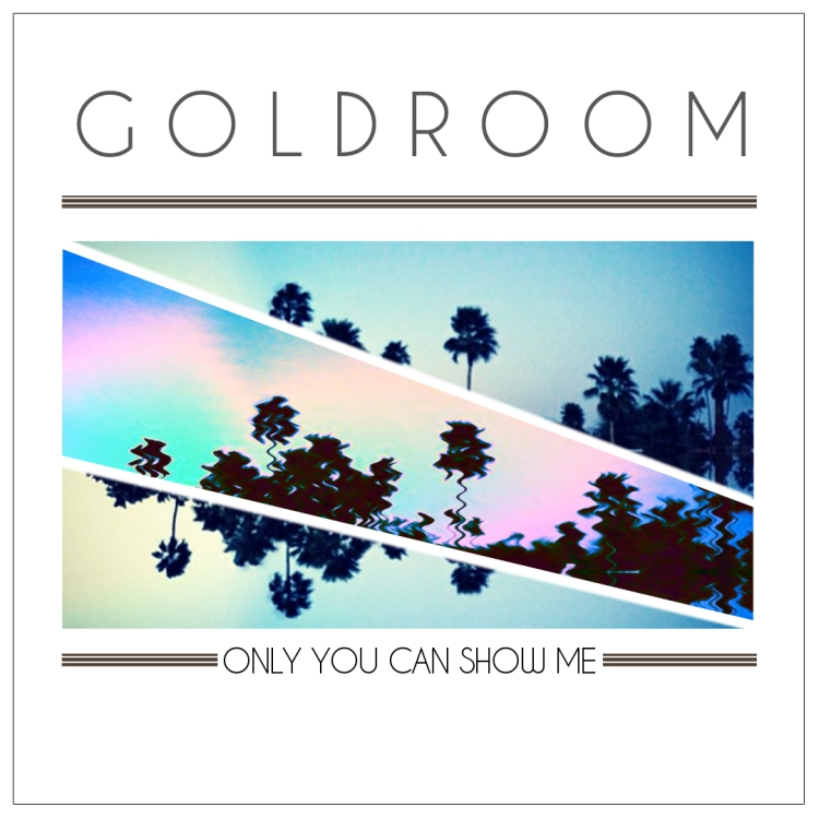goldroomonlyyoucanshowme