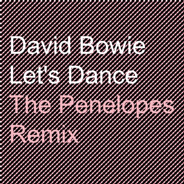 davidbowieletsdancethepenelopesremix